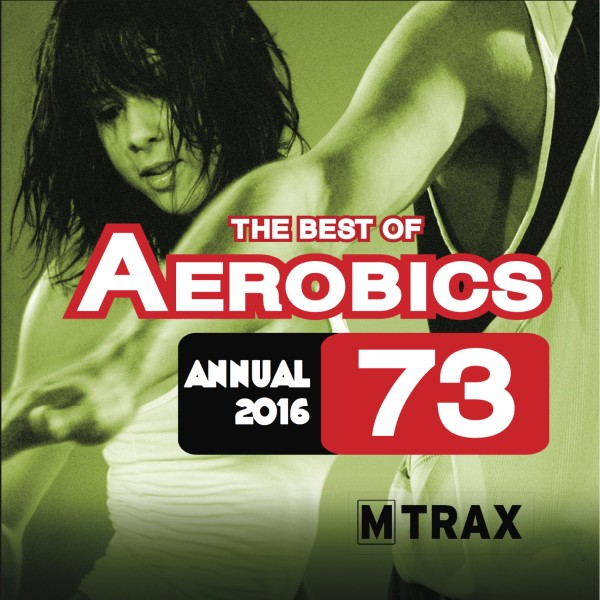 Aerobics 73 Best of – Annual 2016 - MTrax Fitness Music