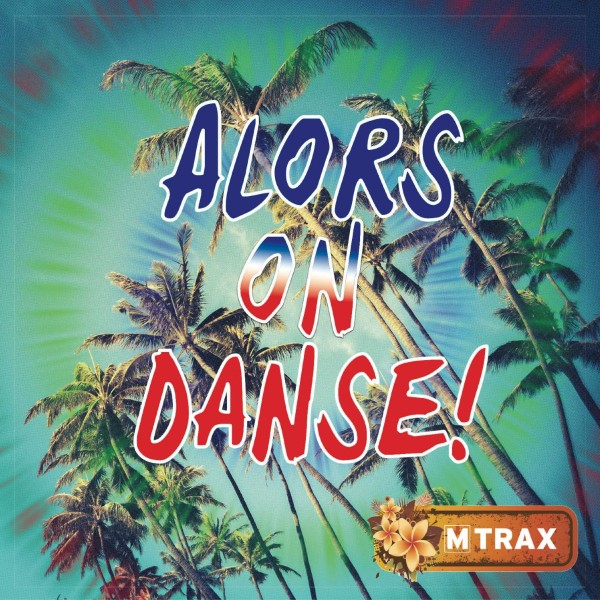 Alors on Danse - MTrax Fitness Music