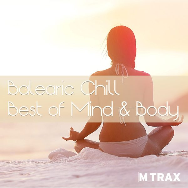 Balearic Chill, The Best of Mind & Body - MTrax Fitness Music
