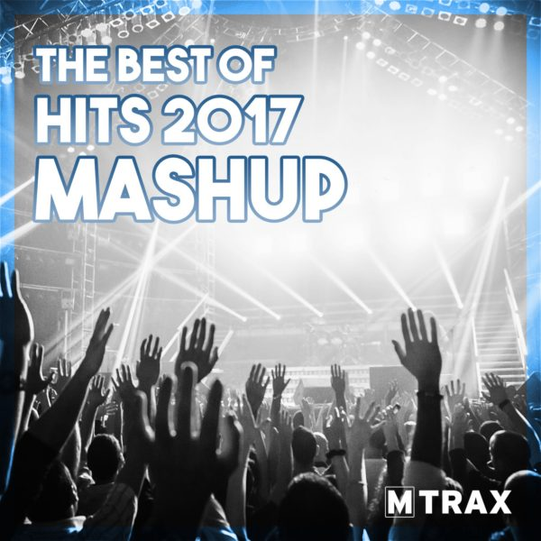 Best of Hits 2017 Mashup - MTrax Fitness Music