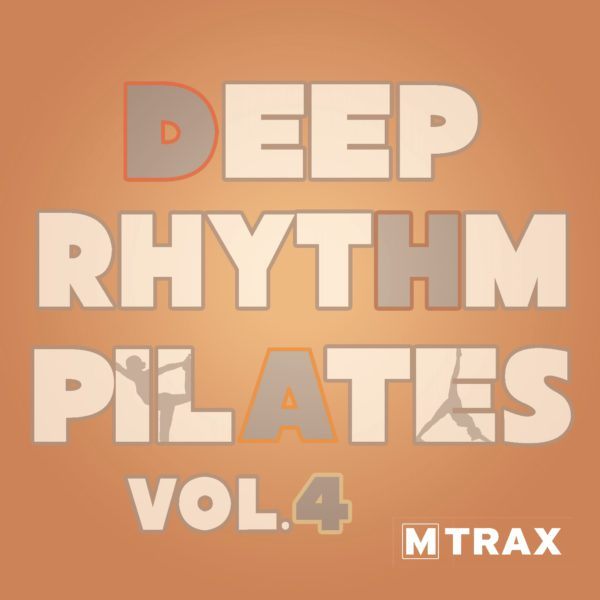 Deep Rhythm Pilates 4 - MTrax Fitness Music