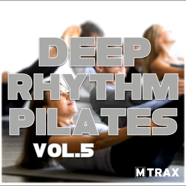 Deep Rhythm Pilates 5 - MTrax Fitness Music
