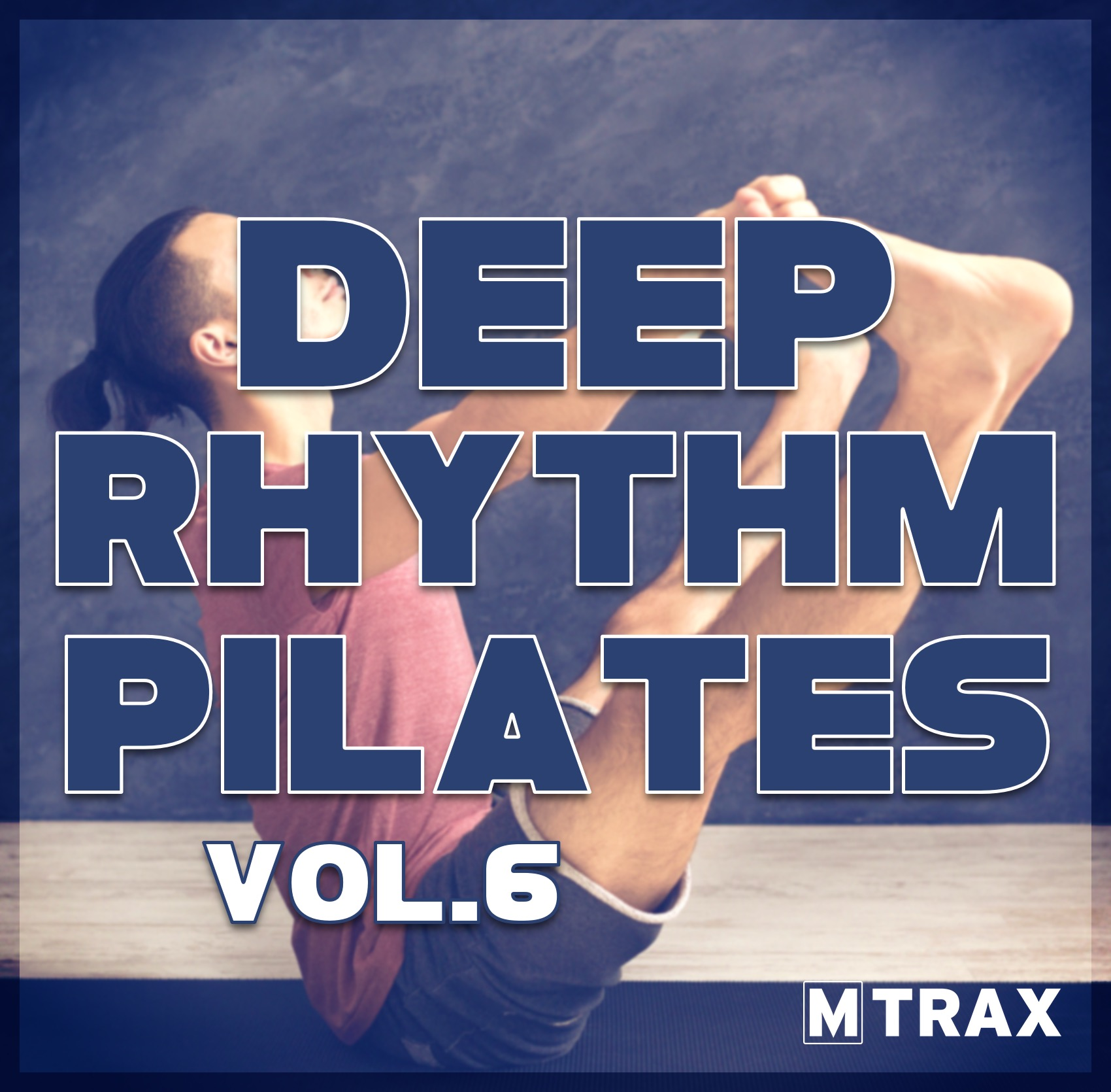 Deep Rhythm Pilates 6 - MTrax Fitness Music