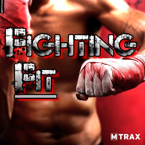 Fighting Fit - MTrax Fitness Music