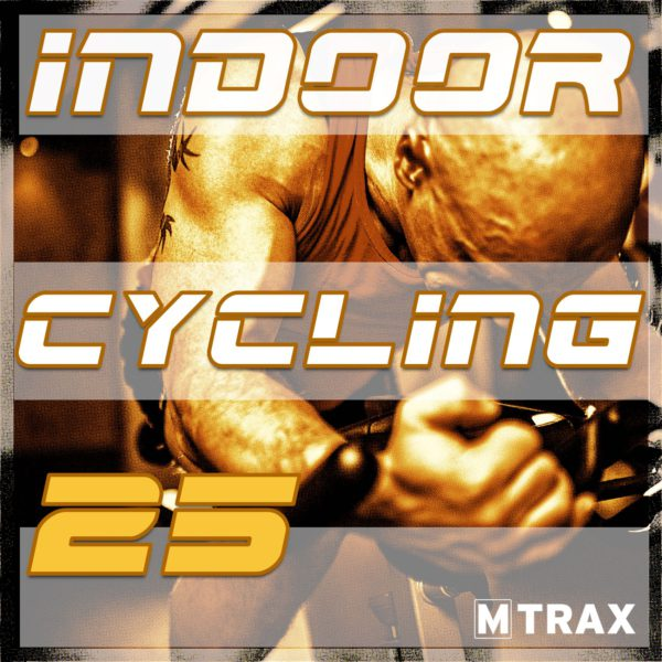 Indoor Cycling 25 - MTrax Fitness Music