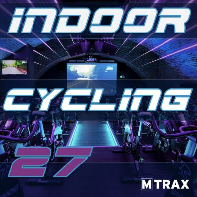 Indoor Cycling 27 - MTrax Fitness Music