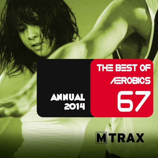 Aerobics 67 Annual 2014 (3CD) - MTrax Fitness Music