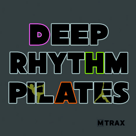 Deep Rhythm Pilates - MTrax Fitness Music