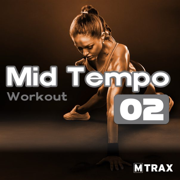 Mid Tempo Workout 2 - MTrax Fitness Music