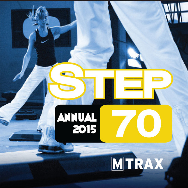 Step 70 Annual 2015 - MTrax Fitness Music
