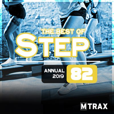 Step 82 Best of – Annual 2019 - MTrax Fitness Music