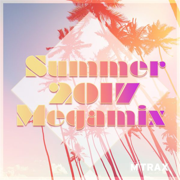 Summer 2017 Megamix - MTrax Fitness Music
