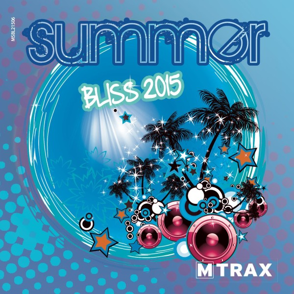Summer Bliss 2015 - MTrax Fitness Music