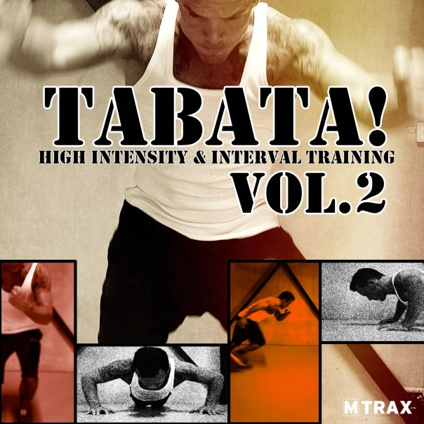 Tabata! High Intensity & Interval Training 2 - MTrax Fitness Music