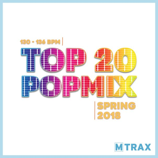 Top 20 PopMix Spring 2018 - MTrax Fitness Music