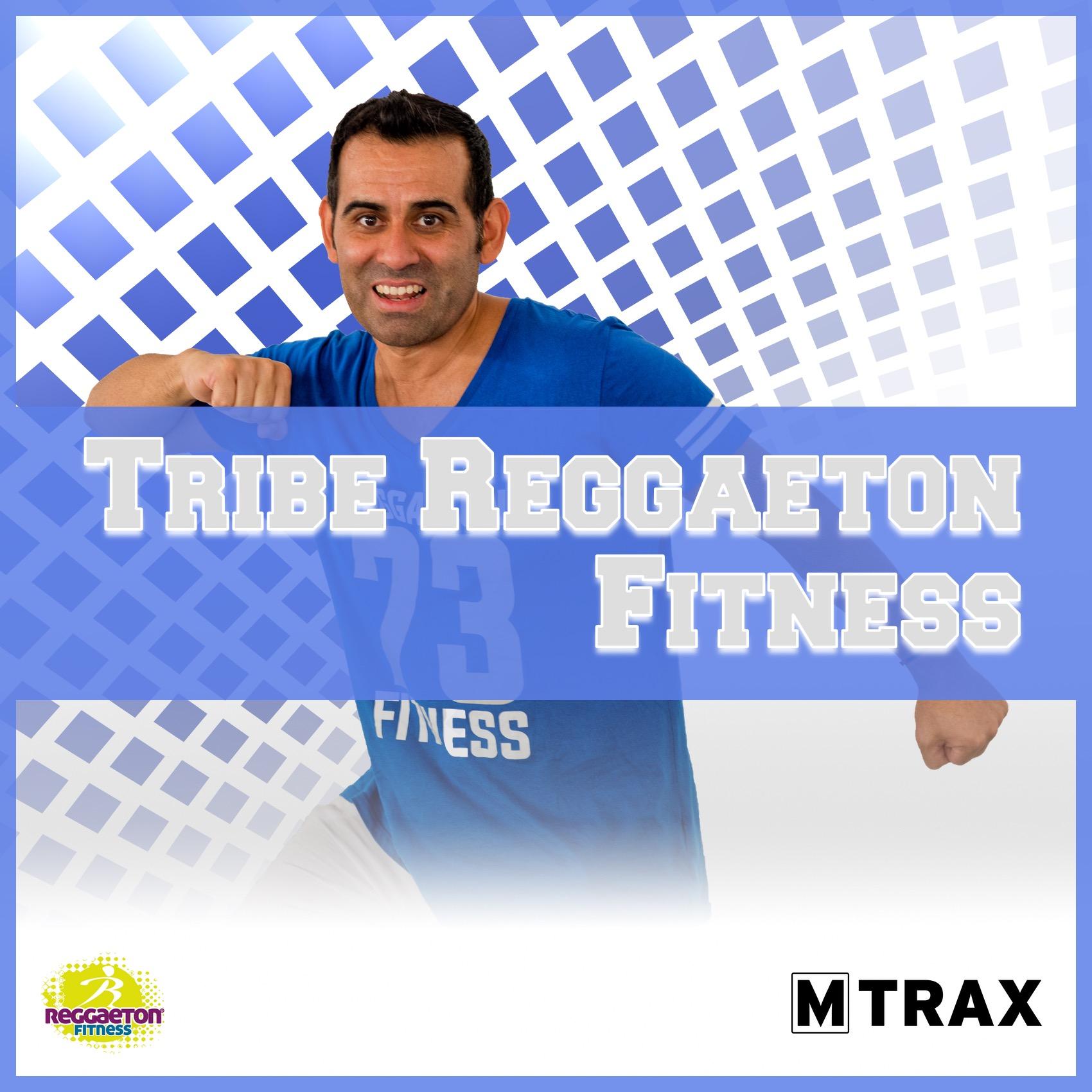 Tribe Reggaeton Fitness - MTrax Fitness Music
